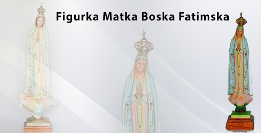 Matka Boża Fatimska Figurki