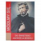 Módlmy się do świętego Andrzeja Boboli