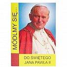 Seria Módlmy się Modlitewnik do świętego Jana Pawła II
