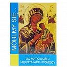 Módlmy się Do Matki Bożej Nieustającej Pomocy