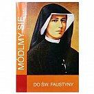 Módlmy się Do św. Siostry Faustyny