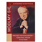 Módlmy się Kardynał  Stefan Wyszyński przyszły błogosławiony