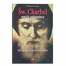 Św. Charbel - mnich cudotwórca - życie, cuda, orędzia, modlitwy