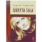 Ukryta siła -Ingrid Trobisch